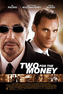 10. 220px-Two_for_the_Money_Poster